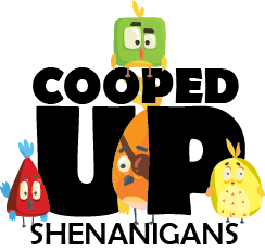 Cooped Up Shenanigans